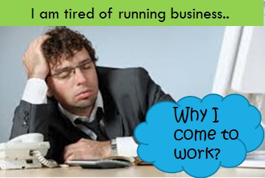 TIred of business